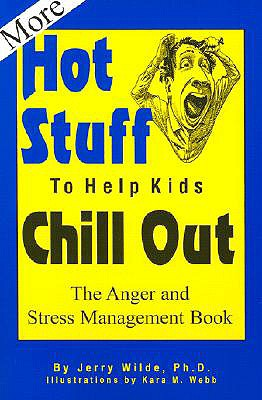 More Hot Stuff to Help Kids Chill Out By Wilde, Jerry
