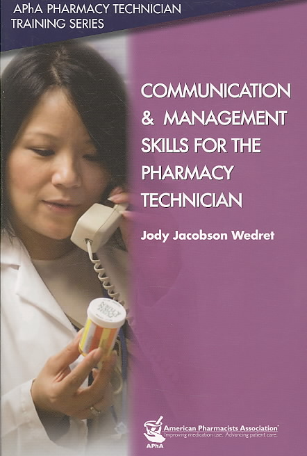 Communication & Management Skills for the Pharmacy Technician By Wedret, Jody Jacobson